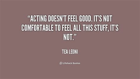 not comfortable good acting quotes image quotes at hippoquotes com