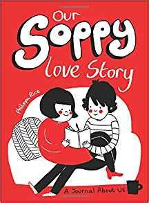 our soppy love story a journal about us philippa rice 0050837357297 amazon com books