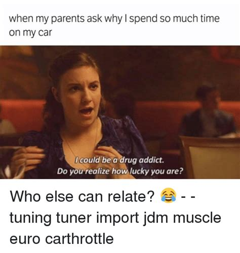 Tuner Parenthood by 25 Best Memes About Memes