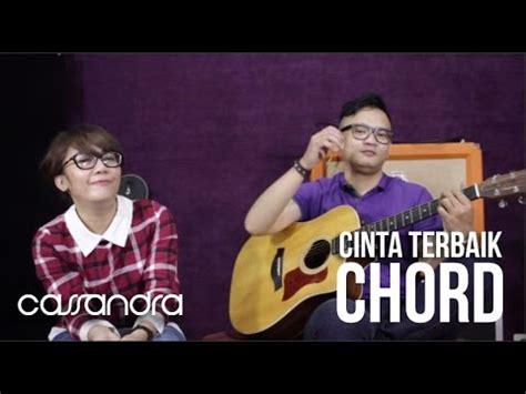 cara bermain gitar lagu cassandra cinta terbaik cinta terbaik cassandra chord gitar 3 youtube