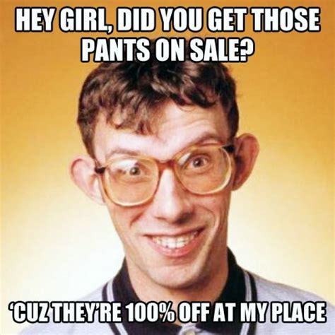 Memes Pick Up - creepy pick up line 9buz
