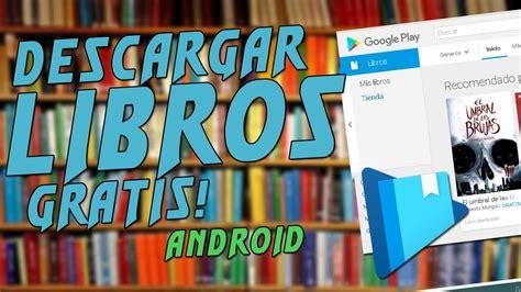 descargar libros gratis para google play books descargar libros gratis para google play books android youtube