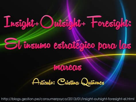 insight outsight foresight el insumo insight outsight foresight articulo