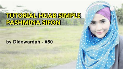 tutorial jilbab pashmina sifon youtube model kerudung pashmina sifon tutorial hijab simple by