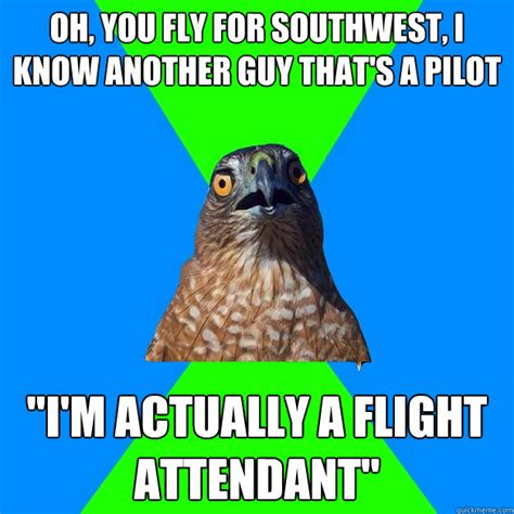 Sw Man Meme - oh you fly for southwest i know another guy that s a