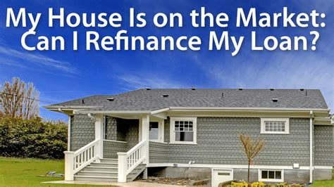 can you refinance while your house is listed for sale