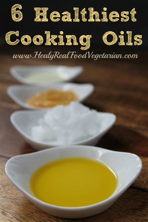 healthy fats to cook with 6 healthiest cooking oils healy eats real