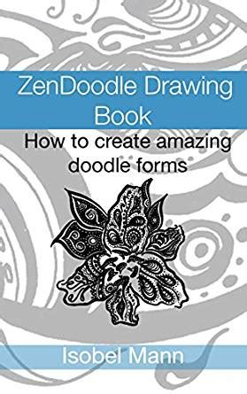 how to make a zendoodle zendoodle drawing book how to create amazing doodle forms