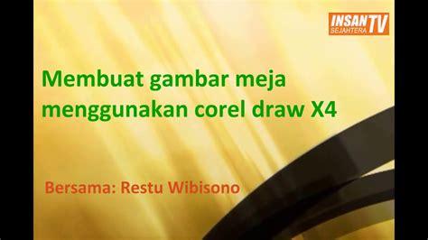 tutorial menggambar di coreldraw x4 tutorial corel draw x4 menggambar meja oleh restu