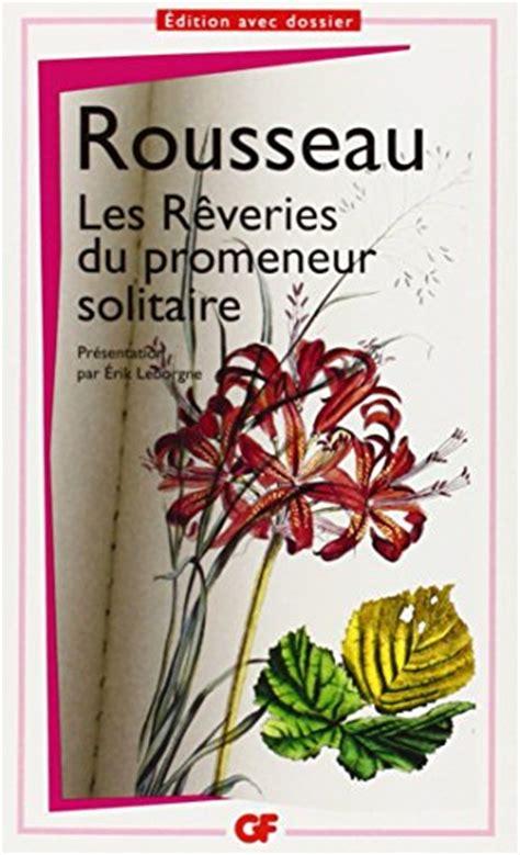 libro les reveries du promeneur libro les r 234 veries du promeneur solitaire di jean jacques rousseau