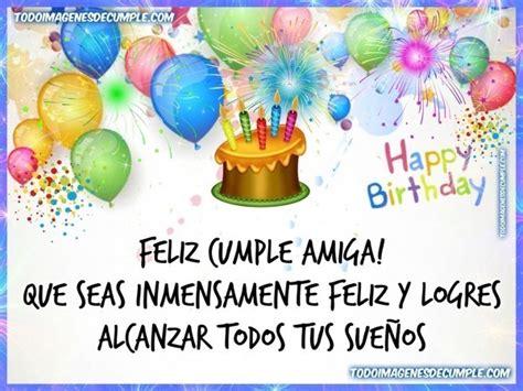 imagenes feliz cumpleaños amiga gratis feliz cumplea 241 os amiga