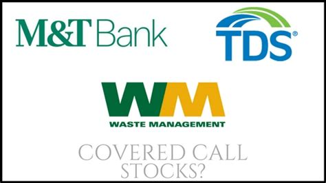 call m and t bank tds waste management and m t bank corp covered call basics