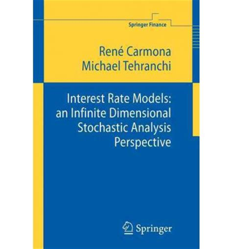 Stochastic Interest Rate Models interest rate models rene a carmona 9783642066009