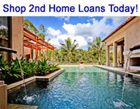 2nd home loans second home mortgage vacation home loan