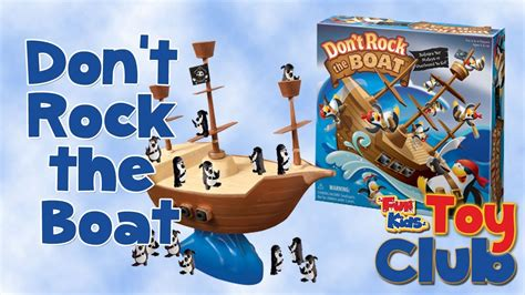 don t rock the boat don t rock the boat unboxing and toy review youtube