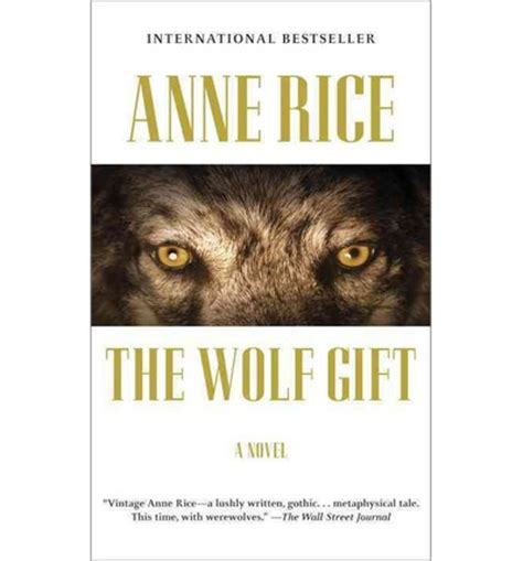 the wolf gift the wolf gift chronicles 1 the wolf gift rice 9780345803580