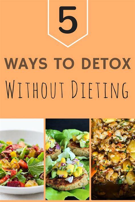Best Way To Detox Your Fast by Best 25 Diet Ideas On Diet