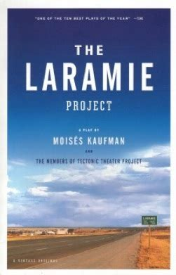 the laramie project tectonic theater project we keep telling the same stories because no one is
