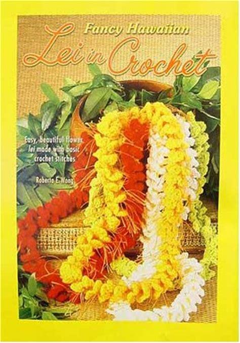 free crochet pattern hawaiian lei free hawaiian lei crochet pattern crochet tutorials