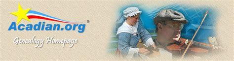 acadian genealogy homepage acadian cajun history by earl