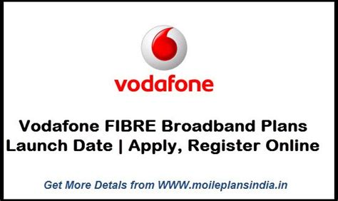 how to apply vodafone fibre plans in launch date