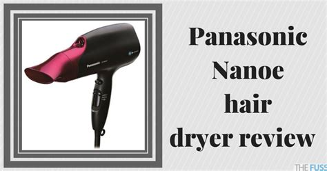 Panasonic Hair Dryer Review panasonic nanoe hair dryer review the fuss
