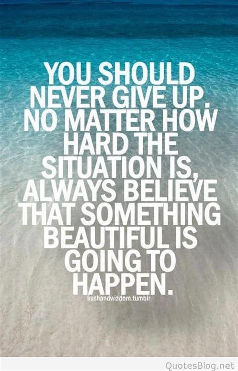 never give up quotes never give up quotes and sayings quotesgram