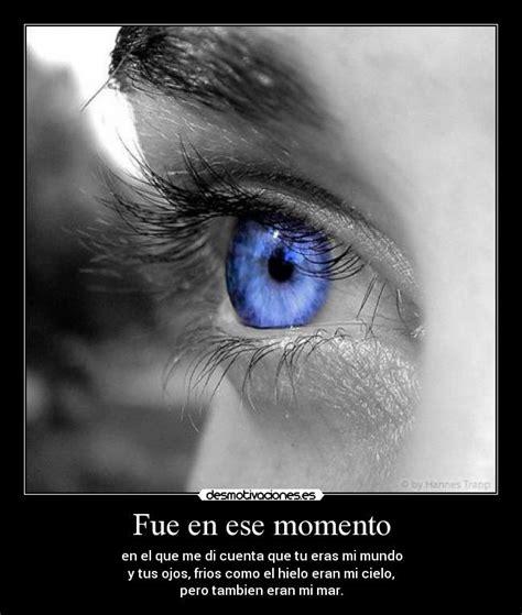 imagenes tus ojos me encantan im 225 genes y carteles de azules pag 14 desmotivaciones