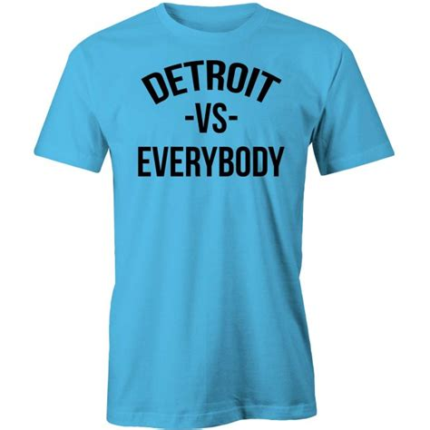 T Shirt Detroit Vs Everybody detroit vs everybody t shirt