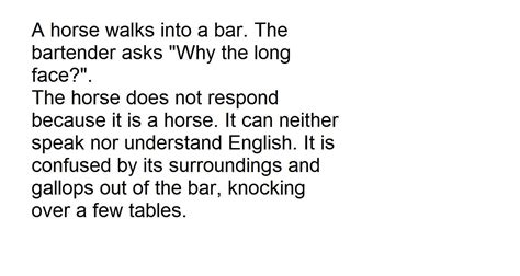 a horse walks into 1784704229 a horse walks into a bar the bartender asks quot why the long face quot the horse does not respond