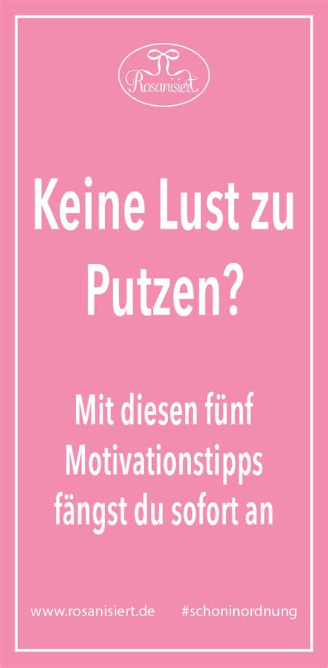 tipps putzen keine lust zu putzen f 252 nf tipps f 252 r mehr motivation beim