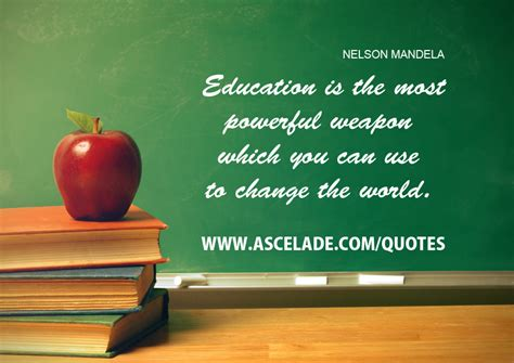 can use education is the most powerful weapon which you can use to