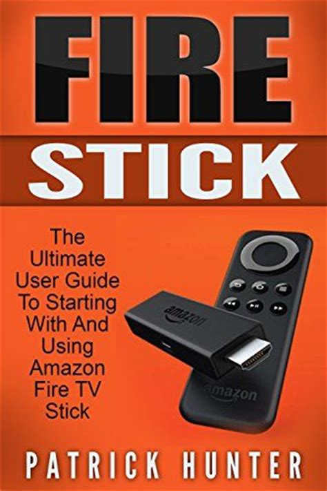 stick the ultimate user guide to master your stick and unlock its true potential including tips and tricks the 2018 updated user guide home tv digital media volume 1 books stick the ultimate user guide to starting with and