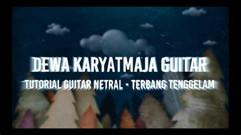 tutorial gitar netral tutorial gitar netral terbang tenggelam youtube