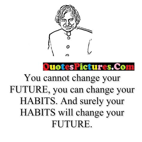 Habits That Can Change Your by Awesome Future Habits Quote About Change Quotespictures