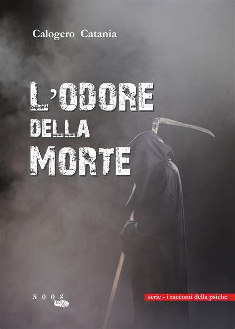 testo l odore l odore della morte 500g edizioni