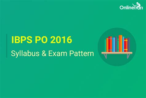 pattern of up pcs 2016 ibps po syllabus exam pattern 2016 prelims mains