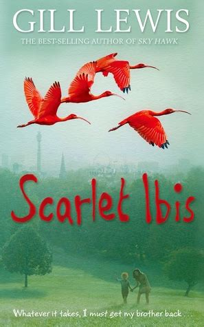 a scarlet novel books scarlet ibis by gill lewis reviews discussion