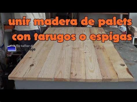 unir encimera de madera c 243 mo unir madera de palets con tarugos o espigas youtube