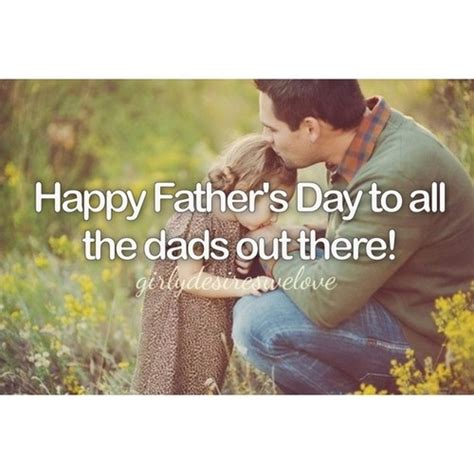 happy fathers day to all the dads out there happy fathers day to all the dads out there pictures