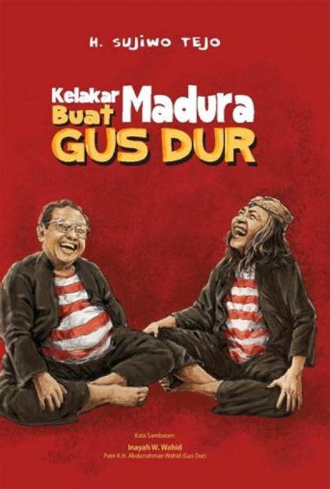 Promo Biografi Gus Dur Murah kelakar madura buat gus dur ttd bukubukularis toko buku belanja buku murah