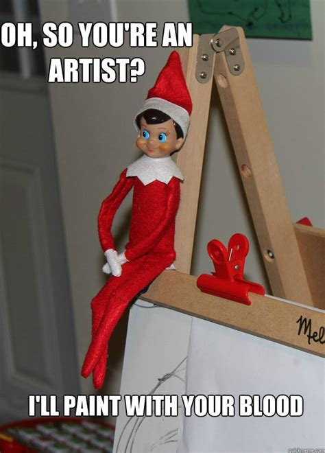 Elf On The Shelf Meme - blood red paint elf on the shelf know your meme
