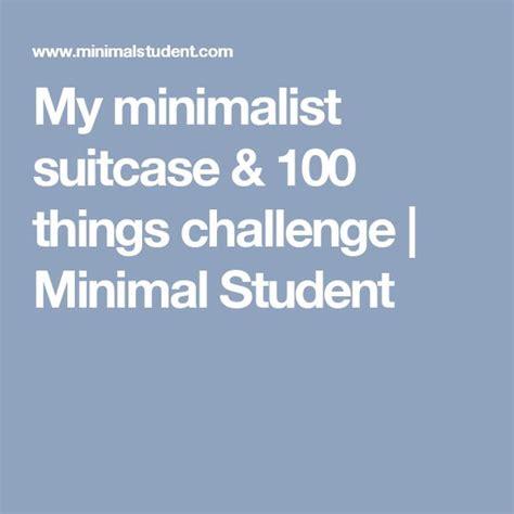 100 things challenge my minimalist suitcase 100 things challenge minimal