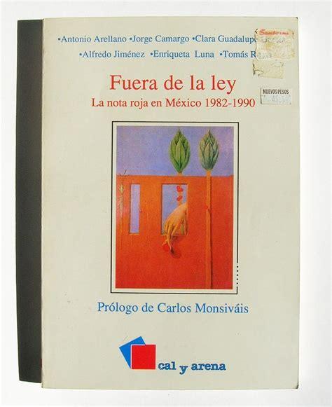 libro fuera de la ley fuera de la ley la nota roja en mexico 1982 1990 libro 1993 199 99 en mercadolibre