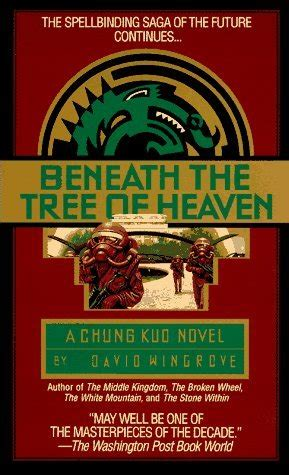 David Wingrove Chung Kuo 5 Beneath The Tree Of Heaven beneath the tree of heaven chung kuo 5 by david wingrove reviews discussion bookclubs lists