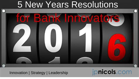 is new year s day a bank 5 new years resolutions for bank innovators jpnicols