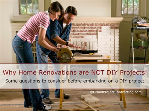 why home renovations are not diy projects