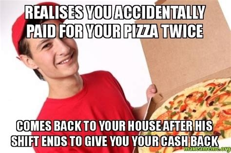 Pizza Delivery Meme - had this experience with this gg pizza delivery guy