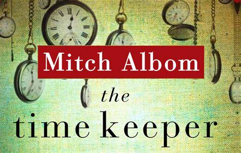 ulasan sang penjaga waktu mitch albom 2012 mempertanyakan waktu simply minimalist
