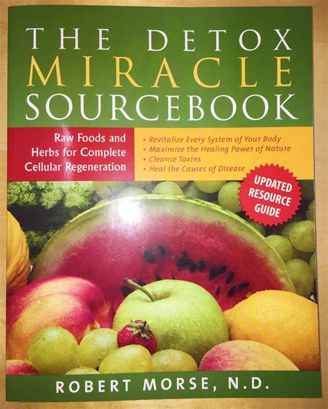 The Detox Miracle Sourcebook Australia by Dr Morse The Detox Miracle Sourcebook Spirit Of Health Store